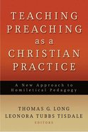Teaching Preaching as a Christian Practise Paperback