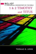 1 & 2 Timothy and Titus: A Theological Commentary on the Bible Hardback