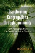 Transforming Congregations Through Community Paperback