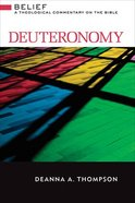 Deuteronomy (Belief: Theological Commentary On The Bible Series) Hardback