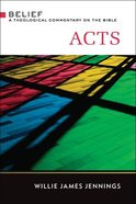 Acts (Belief: Theological Commentary On The Bible Series) Hardback