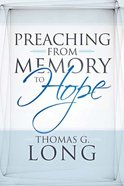 Preaching From Memory to Hope Paperback