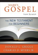 Mark's Gospel From Scratch Paperback