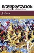 Joshua (Interpretation Bible Commentaries Series) Paperback