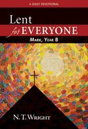 Lent For Everyone Mark (Year B) Paperback