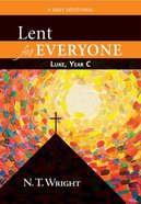 Lent For Everyone: Luke Year C Paperback