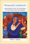 Womanist Midrash: A Reintroduction to the Women of the Torah and the Throne Paperback