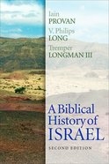 A Biblical History of Israel (2nd Edition) Paperback