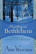 Kneeling in Bethlehem (Large Print) Paperback