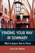 Finding Your Way in Seminary Paperback