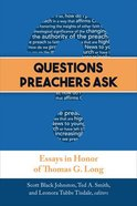 Questions Preachers Ask: Essays in Honor of Thomas G. Long Paperback