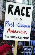 Race in a Post-Obama America: The Church Responds Paperback