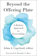 Beyond the Offering Plate: A Holistic Approach to Stewardship Paperback