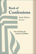 Book of Confessions: Now Including the Confession of Belhar Paperback