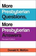 More Presbyterian Questions, More Presbyterian Answers Paperback