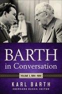 Barth in Conversation 1964-1968 (Vol 3) Hardback