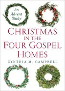Christmas in the Four Gospel Homes: An Advent Study Paperback