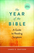 The Year of the Bible: A Guide to Reading Scripture Paperback