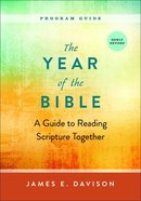 The Year of the Bible: A Guide to Reading Scripture Together (Program Guide) Paperback