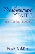 Presbyterian Faith That Lives Today Paperback