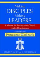 Making Disciples, Making Leaders (Participant Workbook) (2nd Edition) Paperback
