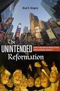 The Unintended Reformation Hardback