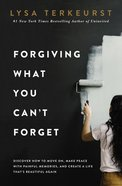 Forgiving What You Can't Forget eBook