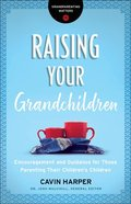 Raising Your Grandchildren (Grandparenting Matters) eBook