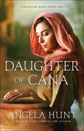 Daughter of Cana (#01 in Jerusalem Road Series) Paperback