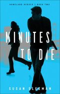 Minutes to Die (#02 in Homeland Heroes Series) Paperback