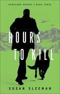 Hours to Kill (#03 in Homeland Heroes Series) Paperback
