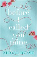 Before I Called You Mine Paperback
