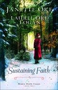 Sustaining Faith (#02 in When Hope Calls Series) Hardback