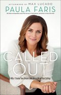 Called Out: Why I Traded Two Dream Jobs For a Life of True Calling Paperback
