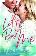Let It Be Me (#02 in Misty River Romance Series) Paperback
