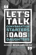 Let's Talk: Conversation Starters For Dads and Daughters Paperback