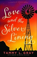 Love and the Silver Lining (#02 in State Of Grace Series) Paperback