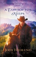 A Cowboy For Keeps (#01 in Colorado Cowboys Series) Paperback