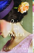 Paint and Nectar (#02 in Heirloom Secrets Series) eBook