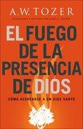 El Fuego De La Presencia De Dios eBook