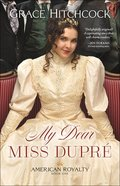 My Dear Miss Dupre (#01 in American Royalty Series) Paperback