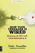 How Your Teenager is Wired Paperback