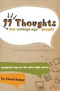 99 Thoughts For College Age People: Insightful Tips For Life After High School Paperback