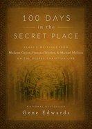 100 Days in the Secret Place Hardback