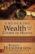 Unlocking Wealth From the Courts of Heaven eBook