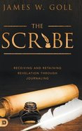 The Scribe: Receiving and Retaining Revelation Through Journaling Hardback
