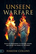 Unseen Warfare: Rules of Engagement to Discern, Disarm, and Defeat the Works of the Enemy Paperback