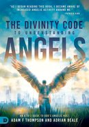 The Divinity Code to Understanding Angels: An a to Z Guide to God's Angelic Host Paperback