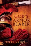 God's Armor Bearer: Building a Bridge to the Next Generation Paperback