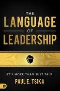 The Language of Leadership: It's More Than Just Talk Paperback